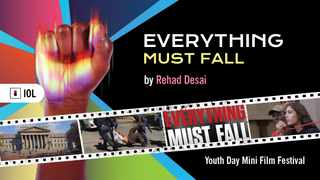 Rehad Desai's documentary Everything Must Fall will be available on the IOL website and our YouTube channel for free for the 24 hours of Youth Day as part of our Mini Film Festival.
