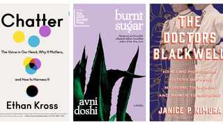 Chatter; Burnt Sugar; The Doctors Blackwell