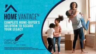HomeVantage™, from Capital Legacy, provides a professional, integrated and uniquely comprehensive solution for the home-buyer.
