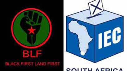 Blacks First Land First (BLF) in a legal scrap with the IEC over the registration of their candidates