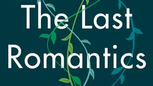 'The Last Romantics' is a sweeping family saga with a poetic streak
