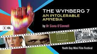 Say their names and not many people will know their story, and that is precisely why Professor Siona O' Connell made her documentary The Wynberg 7 - An Intolerable Amnesia.