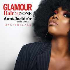 Join us for an exclusive GLAMOUR Hair Masterclass 2021 in partnership with Aunt Jackie's Curls & Coils